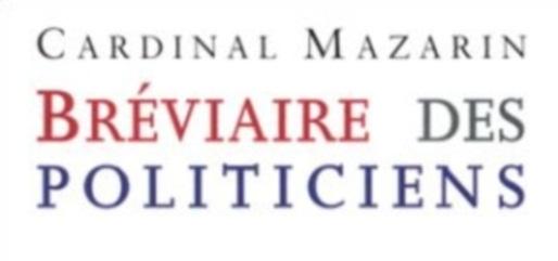 MAZARIN | Prélat et homme politique (1602-1661),Citation…