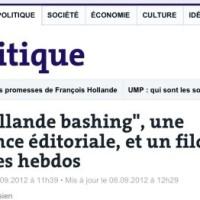 """""""Hollande bashing"""": les raisons cachées d'une presse en folie...."""