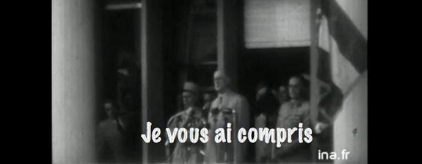 De Gaulle, Je vous ai compris