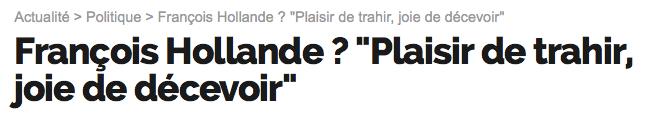 Valls Hollande Plaisir de trahir joie de décevoir