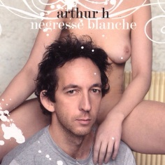 Arthur H Negresse blanche