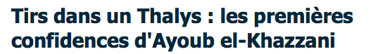 Tirs dans un Thalys : les premières confidences d'Ayoub el-Khazzani