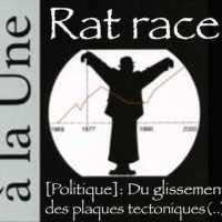 Rat race: Du glissement des plaques tectoniques (en politique) …
