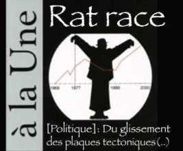 Rat race, déplacement des plaques politiques