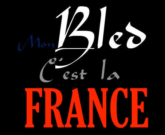 Mon bled c'est la France