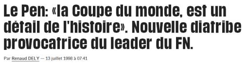 Le Pen la Coupe du monde est un détail de l'histoire Nouvelle diatribe provocatrice du leader du FN