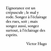 De «l'éclairage des esprits» | Victor Hugo...